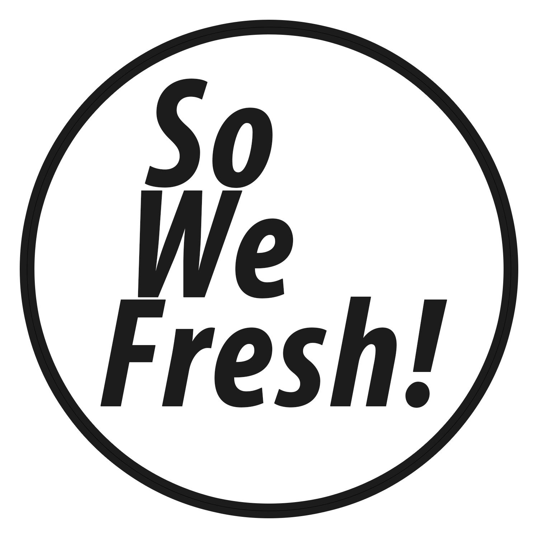 So We Fresh